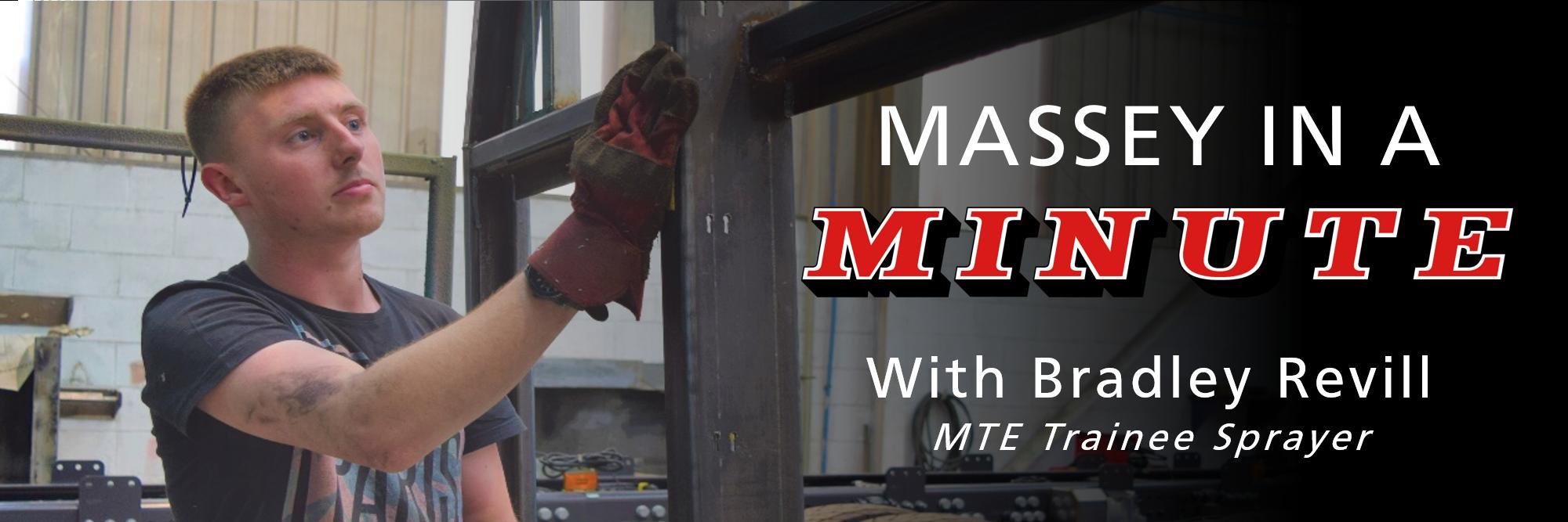 Massey in a Minute – Bradley Revill